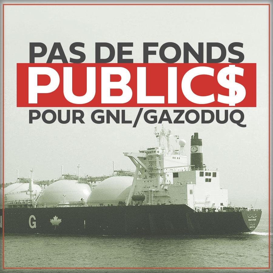 Communiqué -  Pas de fonds publics pour GNL/Gazoduq, demandent des groupes citoyens et environnementaux