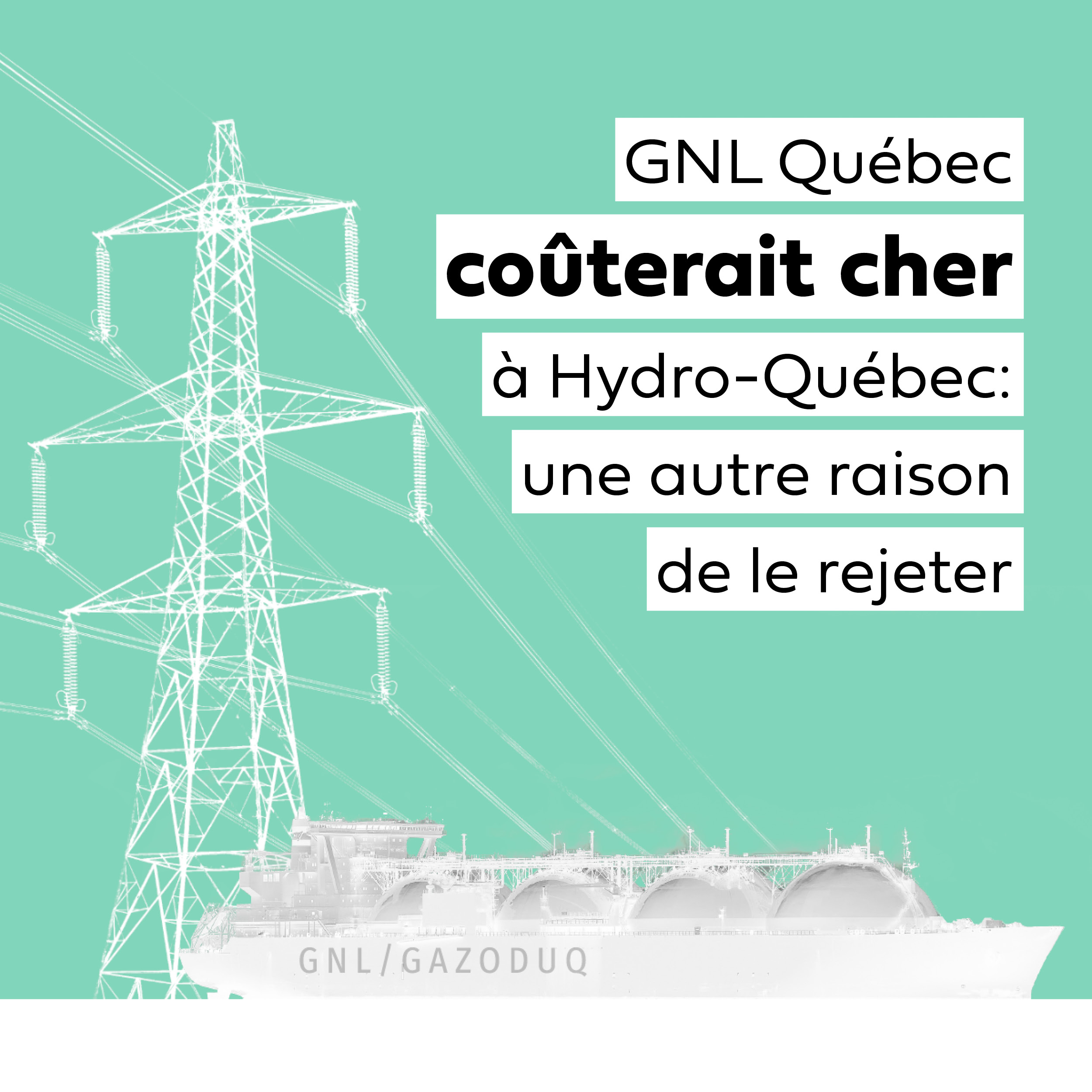 Communiqué - GNL Québec coûterait cher à Hydro-Québec: une autre raison de le rejeter