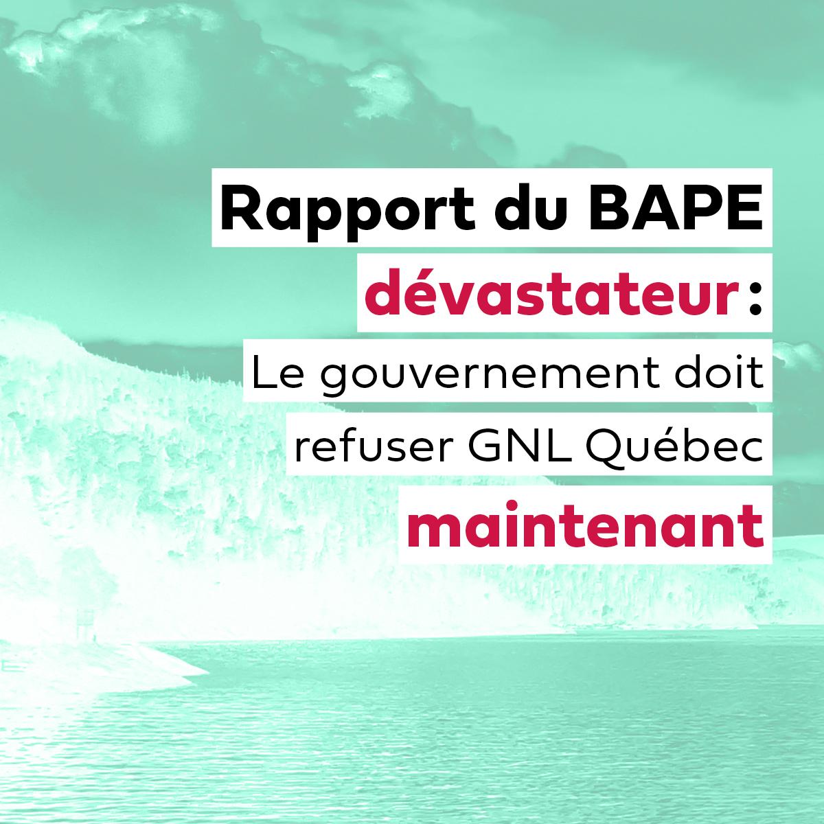 Communiqué - Rapport du BAPE dévastateur pour GNL Québec : le gouvernement doit refuser le projet sans plus attendre
