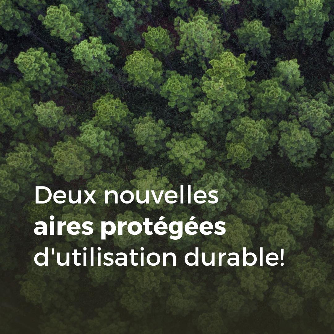 Communiqué - Deux projets pilotes d'aire protégée d'utilisation durable