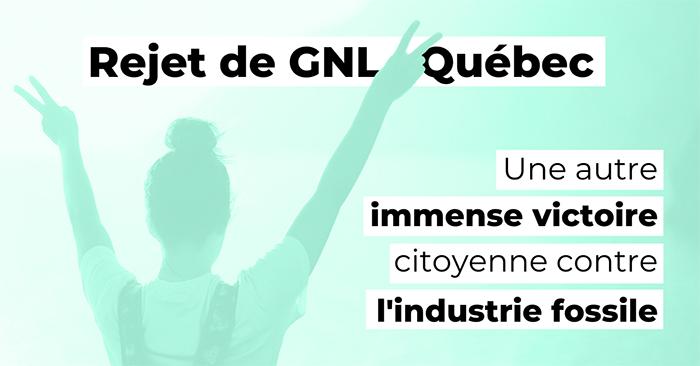 Communiqué - Rejet de GNL Québec : Une autre immense victoire citoyenne contre l'industrie fossile