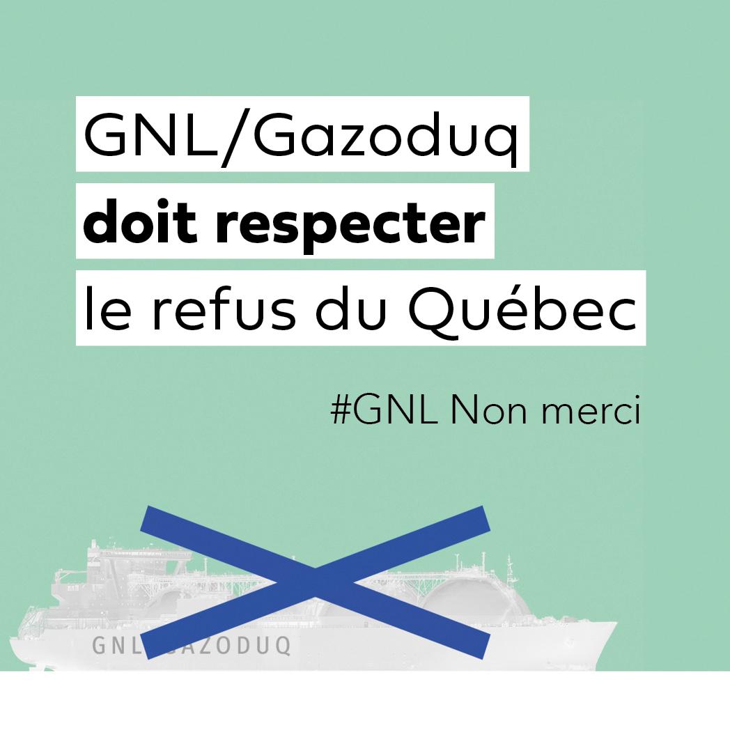 Communiqué - GNL/Gazoduq doit respecter le refus du Québec